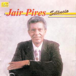 Jair Pires - Silencio