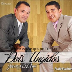 Dupla Dois Ungidos - Pode Sonhar(2010)