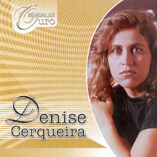 denise cerqueira selecao de ouro Baixar CD Denise Cerqueira   Seleção de Ouro