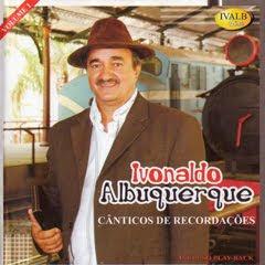 Ivonaldo Albuquerque - Cânticos de Recordações  (2010) Play Back