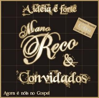 Mano Reco e Convidados - A Idéia é Forte (2009)