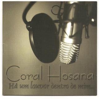 Coral Hosana - Há um Louvor Dentro de Mim (2008)