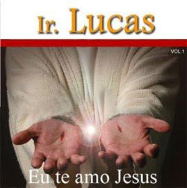 Irmão Lucas - Eu te Amo Jesus (2009)