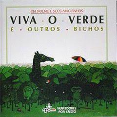 Tia Noeme e Seus Amiguinhos - Viva o Verde e Outros Bichos(1992)