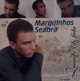 Marquinhos  Seabra - Quando Ele Fala (2003)