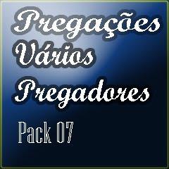 Pregações - Vários Pregadores (Pack 07)