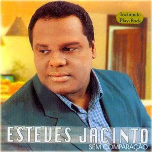 esteves jacinto sem comparacao Esteves Jacinto   CD Sem Comparação