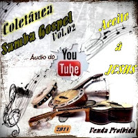 Vários Artistas - Coletânea Samba Gospel - Vol.2 (Audio do YouTube) 2011