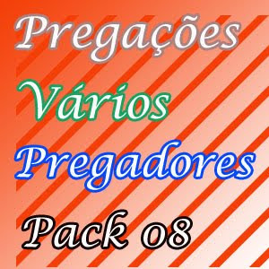 Pregação - Vários Pregadores Pack 08
