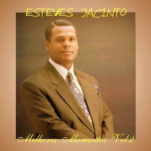 Esteves Jacinto - Melhores Momentos Vol. 2