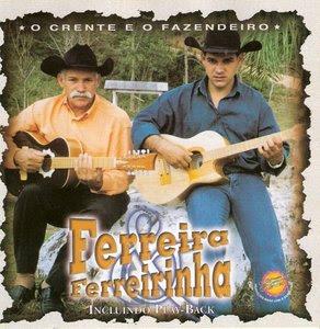 Ferreira e Ferreirinha - O Crente e o Fazendeiro