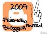 Friendly Blogger Award 2009