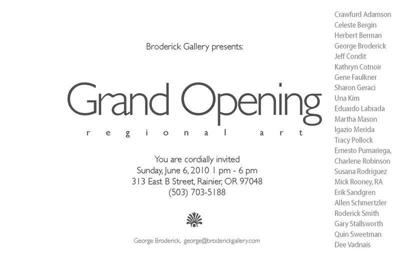 Broderick Gallery Grand Opening Reception June 6 2010 1pm
