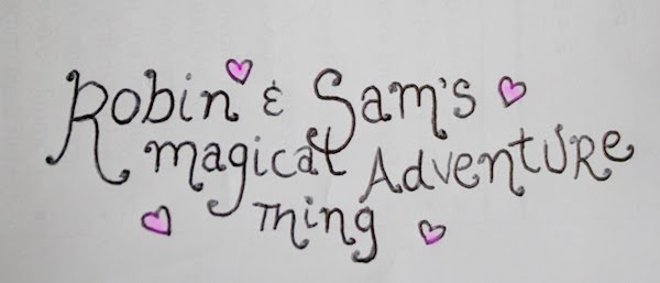 Robin and Sams magical adventure thing