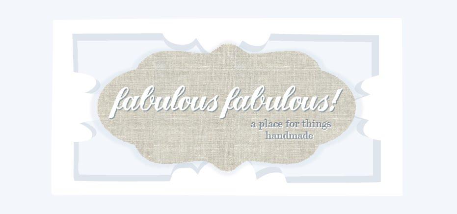 fabulous fabulous!