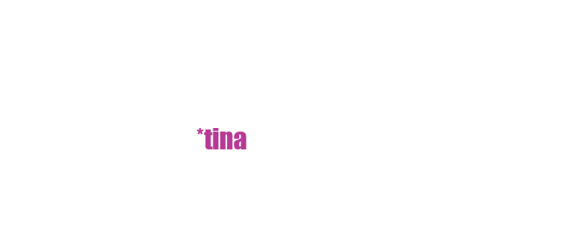 *tina