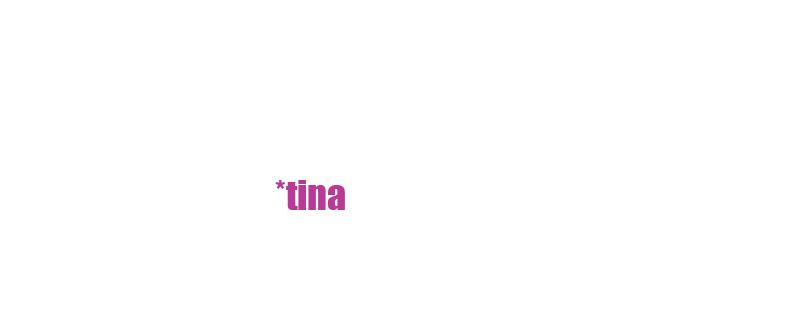 *tina