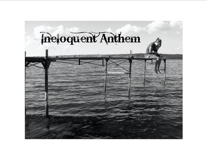 Ineloquent Anthem