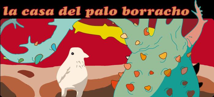 La Casa del Palo Borracho