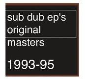 SUBDUB EP'S ORIGINAL MASTERS