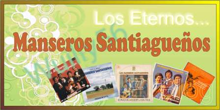 LOS ETERNOS MANSEROS SANTIAGUEÑOS