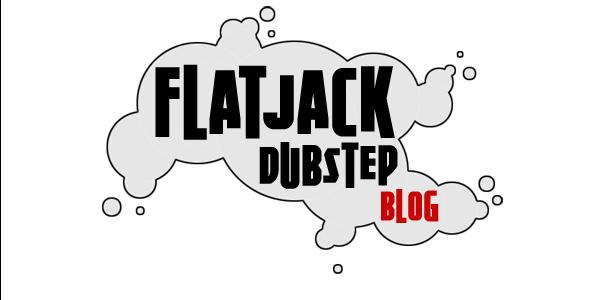 FlatJack Dubstep Blog