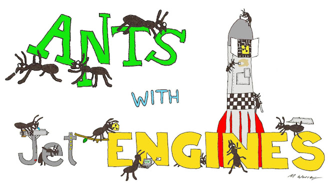 Ants with Jet Engines