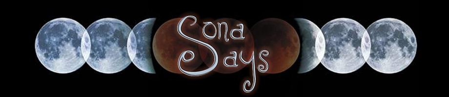 Sona Says