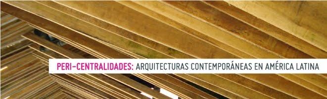 //// peri-centralidades | arquitecturas contemporaneas en america latina ////
