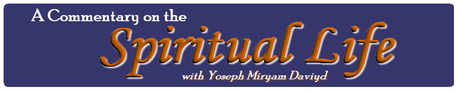 A Commentary on the Spiritual Life, with Yoseph Daviyd