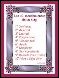 Gracias Carmen por estos Mandamientos que deberían lucir en todos los Blogs.