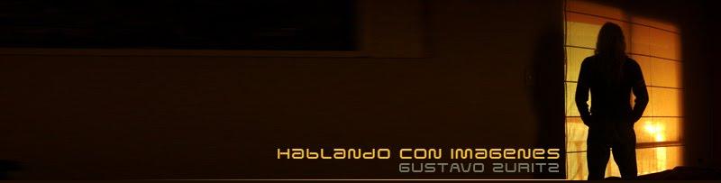 GUSTAVO ZURITZ - HABLANDO CON IMAGENES