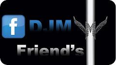 DJM Friends - FACEBOOK