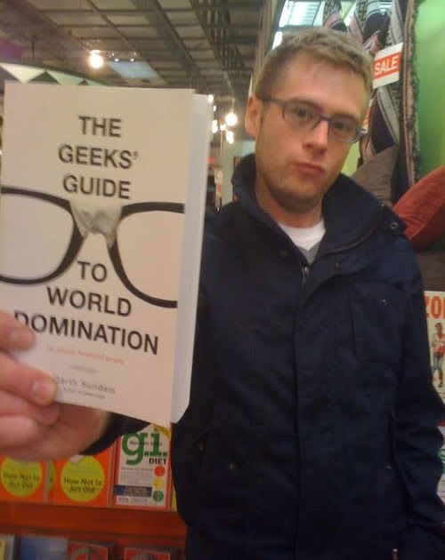 Seems geeks guide to world domination thanks for