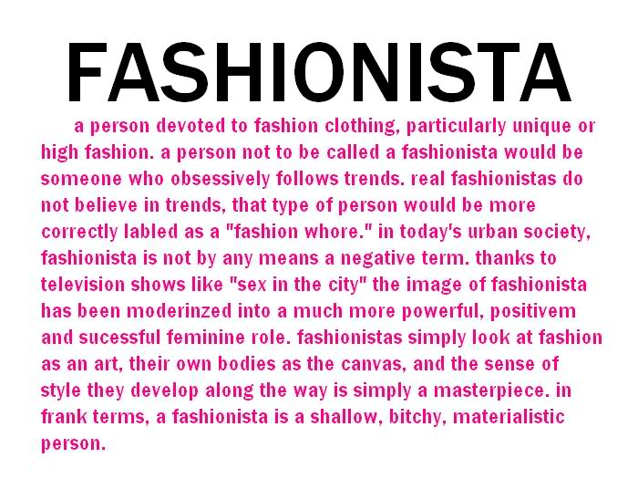 Are you a fashionista or a fashion whore?