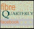 join the fibreQuarterly facebook Group