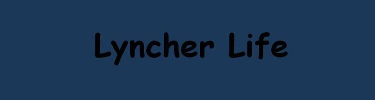 Lyncher's Life