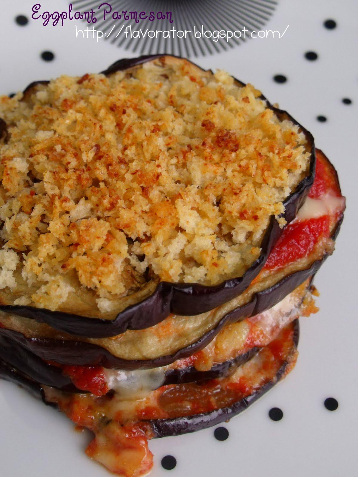 fLAVORATOr: Melanzane alla Parmigiana aka Eggplant Parmesan