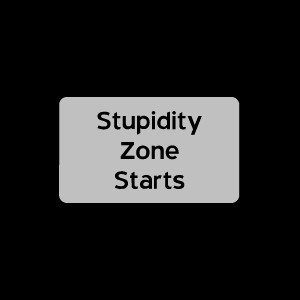 The Stupidity Zone