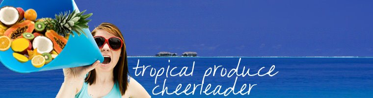 tropical produce cheerleader