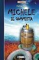 MICHELE IL GOMMISTA  di Mario Dari