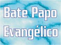 BATE PAPO EVANGÉLICO