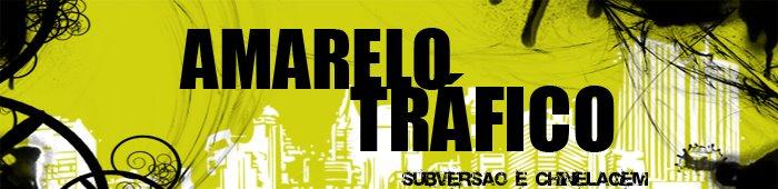 Amarelo Tráfico - Subversão e Chinelagem