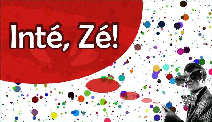 Inté, Zé!
