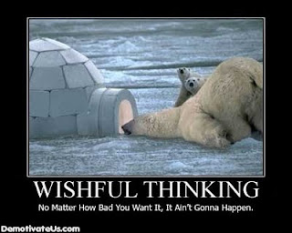wishful-thinking-no-matter-how-bad-aint-gonna-happen-demotivational-poster.jpg