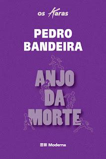 Anjo da Morte- Pedro Bandeira