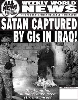 [Image: weekly-world-news-satan-captured-in-iraq.jpg]