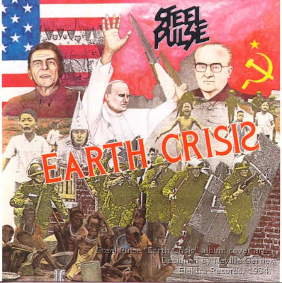 Steel Pulse, 'Earth Crisis,' Elektra Records, 1984. This album may not be the band's best, but check out 'Handsworth Revolution': classic!