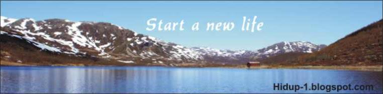 mulailah menjalani hidup baru