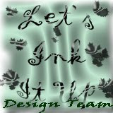 Former member of Let's Ink It Up Design Team!!!